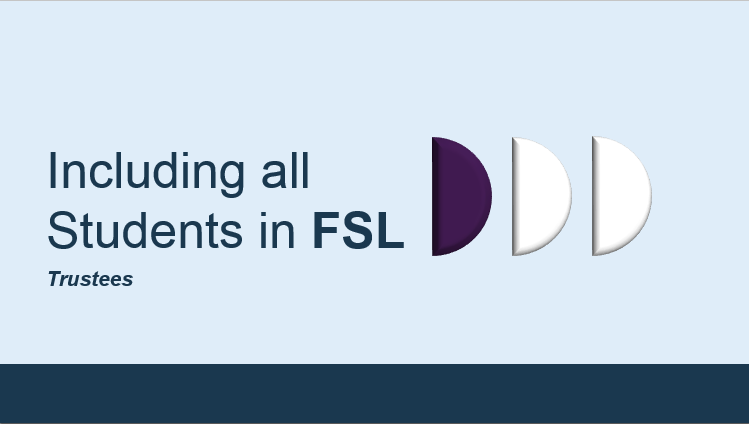 "Image of power point slide from ""Including all Students in FSL - For Trustees"""