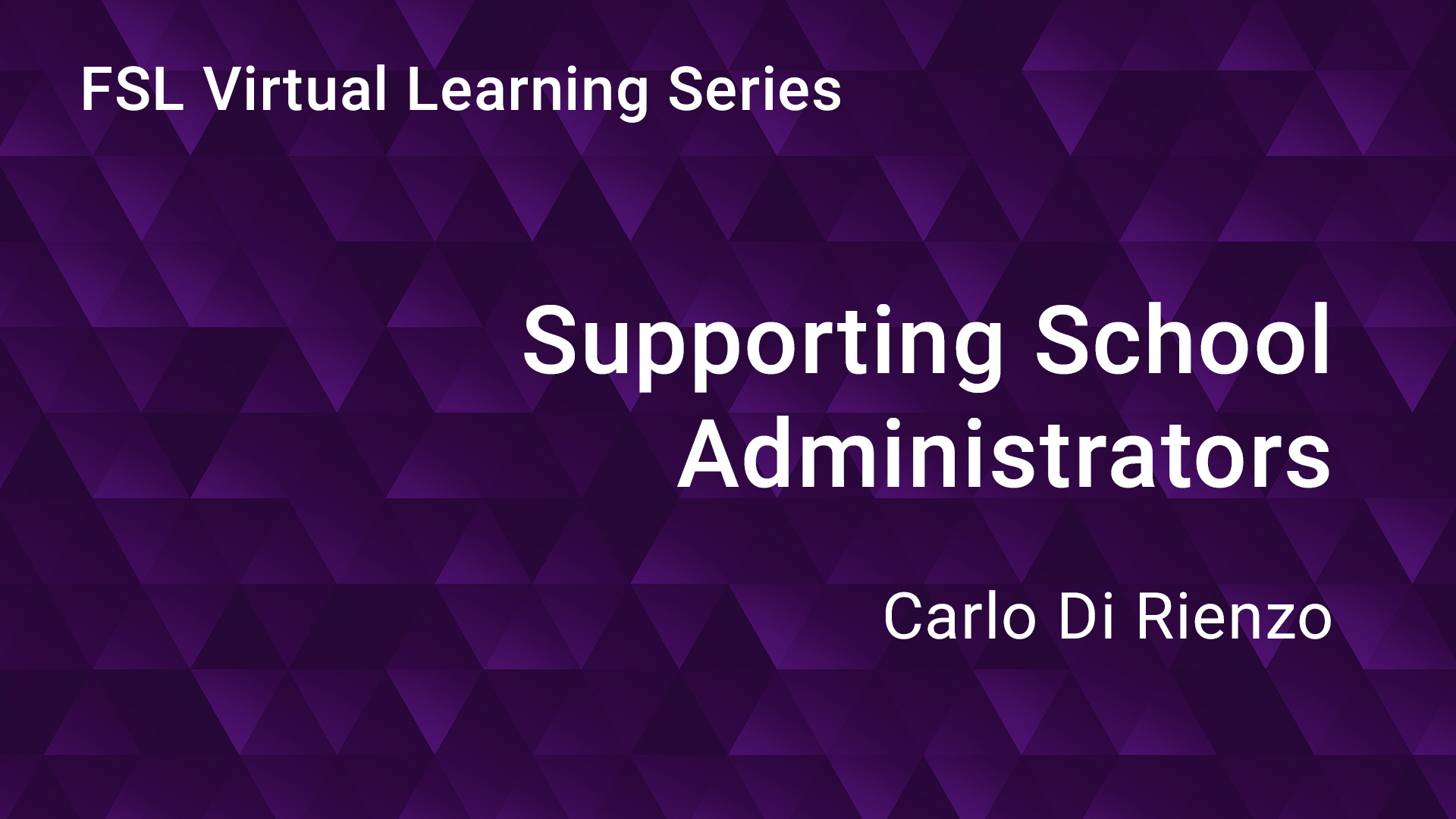 FSL Virtual Learning Series - Supporting School Administrators